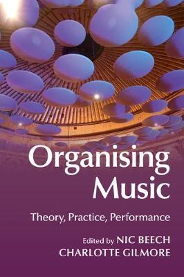 Organising Music: Theory, Practice, Performance