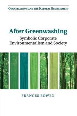 After Greenwashing: Symbolic Corporate Environmentalism and Society