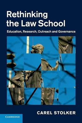 Rethinking the Law School: Education, Research, Outreach and Governance