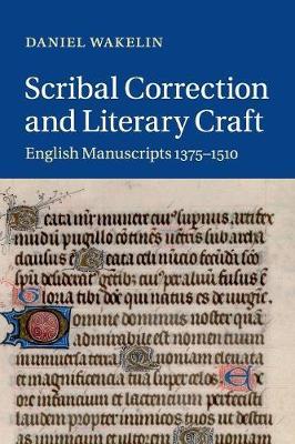 Scribal Correction and Literary Craft: English Manuscripts 1375-1510