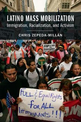Latino Mass Mobilization: Immigration, Racialization, and Activism