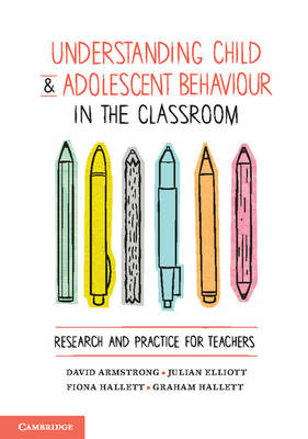 Understanding Child and Adolescent Behaviour in the Classroom  Research and Practice for Teachers