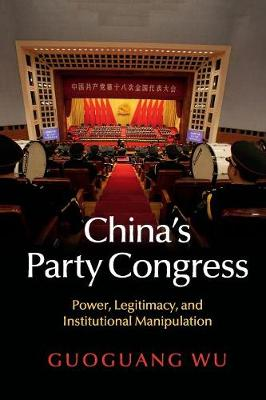 China's Party Congress: Power, Legitimacy, and Institutional Manipulation