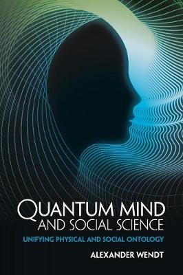 Quantum Mind and Social Science: Unifying Physical and Social Ontology