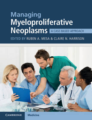 Managing Myeloproliferative Neoplasms: A Case-Based Approach