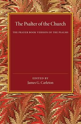 The Psalter of the Church: The Prayer Book Version of the Psalms