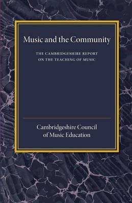 The Cambridgeshire Report on the Teaching of Music: Music and the Community