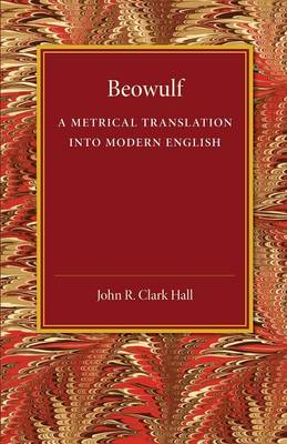 Beowulf: A Metrical Translation into Modern English