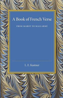A Book of French Verse: From Marot to Mallarme