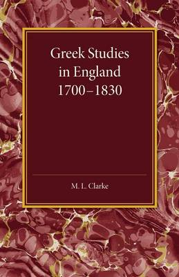 Greek Studies in England 1700-1830