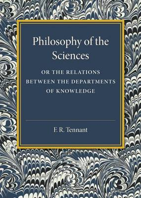 Philosophy of the Sciences: Or the Relations between the Departments of Knowledge