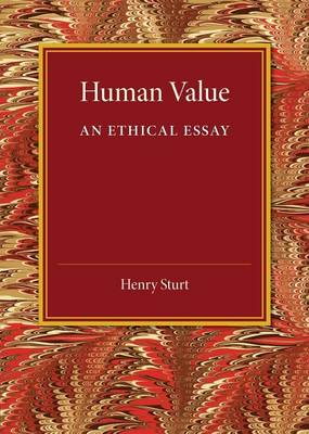 Human Value: An Ethical Essay