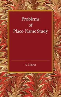 Problems of Place-Name Study: Being a Course of Three Lectures Delivered at King's College under the Auspices of the University of London