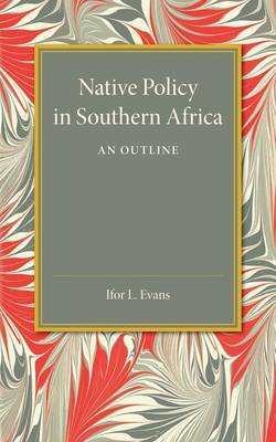 Native Policy in Southern Africa: An Outline