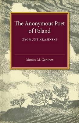 The Anonymous Poet of Poland: Zygmunt Krasinski