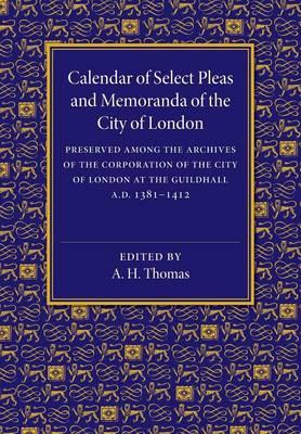 Calendar of Select Pleas and Memoranda of the City of London: AD 1381-1412