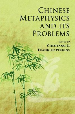 Chinese Metaphysics and Problems