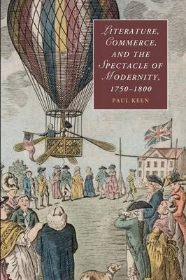 Literature, Commerce, and the Spectacle of Modernity, 1750-1800