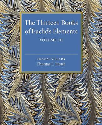The Thirteen Books of Euclid's Elements: Volume 3, Books X-XIII and Appendix