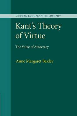 Kant's Theory of Virtue: The Value of Autocracy