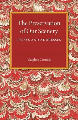 The Preservation of our Scenery: Essays and Addresses