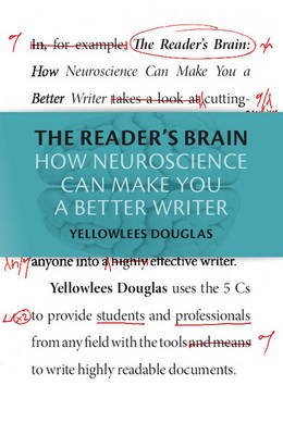 The Reader's Brain: How Neuroscience Can Make You a Better Writer