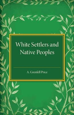 White Settlers and Native Peoples: An Historical Study of Racial Contacts between English-speaking Whites and Aboriginal Peoples