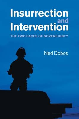 Insurrection and Intervention: The Two Faces of Sovereignty