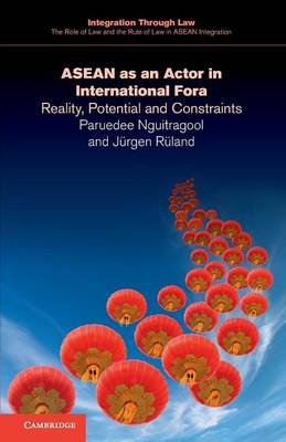ASEAN as an Actor in International Fora: Reality, Potential and Constraints