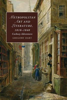 Metropolitan Art and Literature, 1810-1840: Cockney Adventures