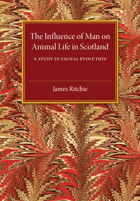 The Influence of Man on Animal Life in Scotland