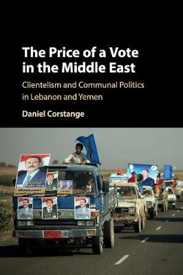 The Price of a Vote in the Middle East: Clientelism and Communal Politics in Lebanon and Yemen