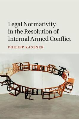 Legal Normativity in the Resolution of Internal Armed Conflict
