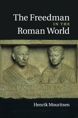 The Freedman in the Roman World