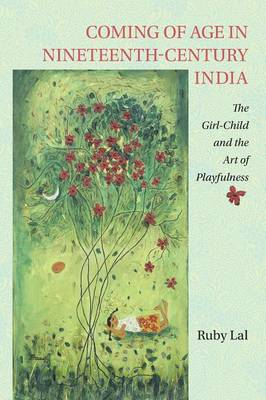 Coming of Age in Nineteenth-Century India: The Girl-Child and the Art of Playfulness