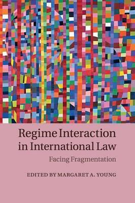 Regime Interaction in International Law: Facing Fragmentation