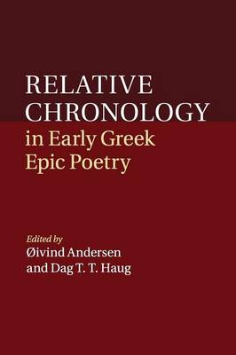 Relative Chronology in Early Greek Epic Poetry