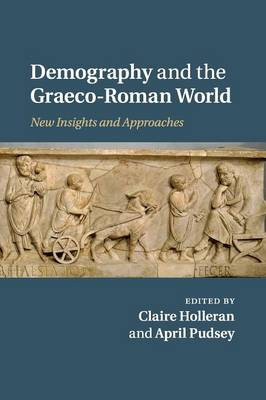 Demography and the Graeco-Roman World: New Insights and Approaches