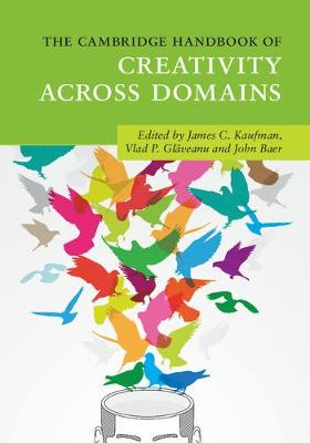The Cambridge Handbook of Creativity across Domains