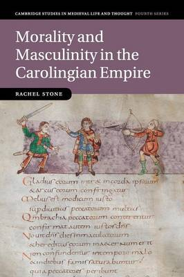 Morality and Masculinity in the Carolingian Empire