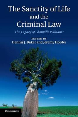 The Sanctity of Life and the Criminal Law: The Legacy of Glanville Williams