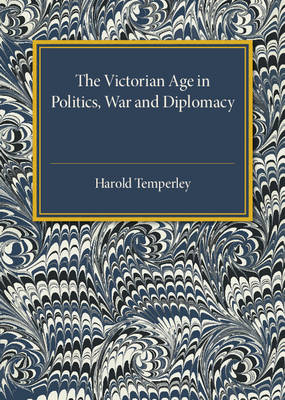 The Victorian Age in Politics, War and Diplomacy