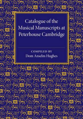 Catalogue of the Musical Manuscripts at Peterhouse Cambridge
