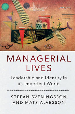 Managerial Lives: Leadership and Identity in an Imperfect World