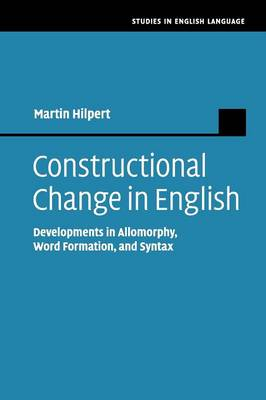 Constructional Change in English: Developments in Allomorphy, Word Formation, and Syntax