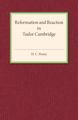 Reformation and Reaction in Tudor Cambridge