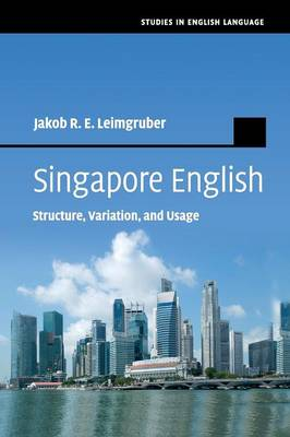 Singapore English: Structure, Variation, and Usage
