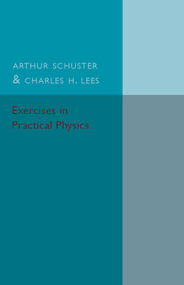 Exercises in Practical Physics