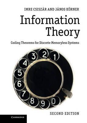 Information Theory: Coding Theorems for Discrete Memoryless Systems