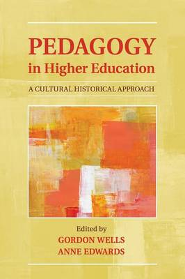 Pedagogy in Higher Education: A Cultural Historical Approach
